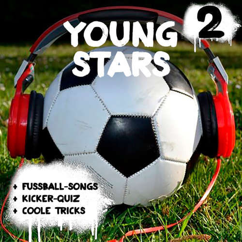 Hoerbuch Young Stars - Fussball-Songs + Kicker-Quiz + coole Tricks 2 - Peter Huber - Diverse Sprecher