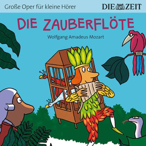 """Hoerbuch Die ZEIT-Edition """"Große Oper für kleine Hörer"""", Die Zauberflöte - Bert Petzold - Luca Zamperoni"""