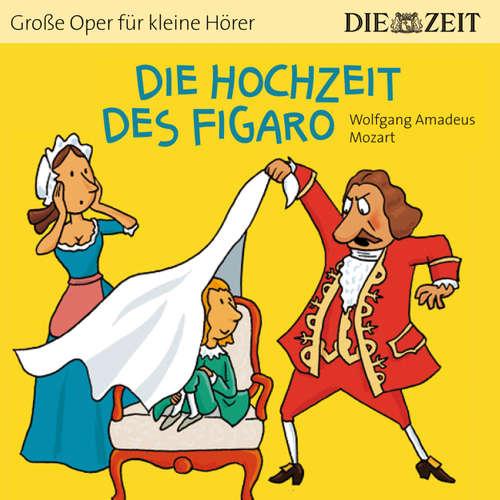 """Die Hochzeit des Figaro - Die ZEIT-Edition """"Große Oper für kleine Hörer"""""""