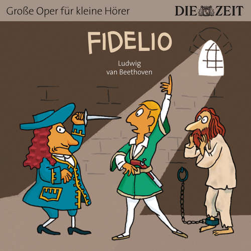"""Hoerbuch Fidelio - Die ZEIT-Edition """"Große Oper für kleine Hörer"""" - Bert Petzold - Isabel Vollmer"""