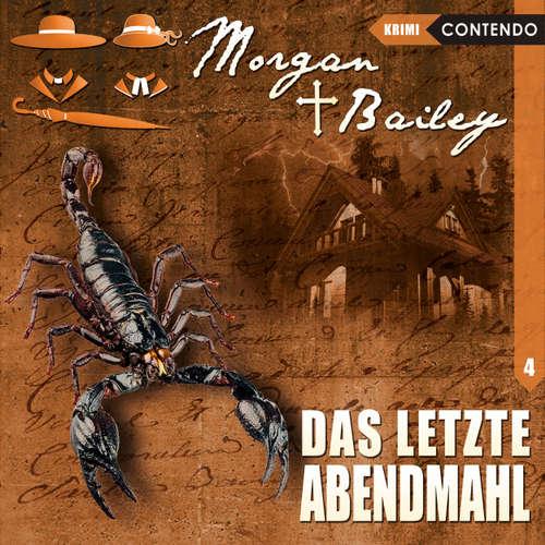 Hoerbuch Morgan & Bailey, Folge 4: Das letzte Abendmahl - Markus Topf - Rita Engelmann