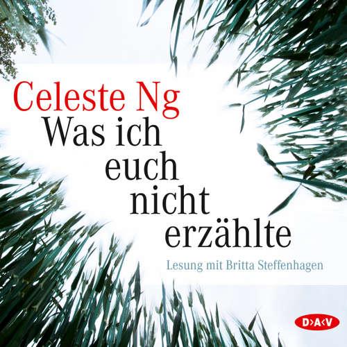 Hoerbuch Was ich euch nicht erzählte (Lesung) - Celeste Ng - Britta Steffenhagen