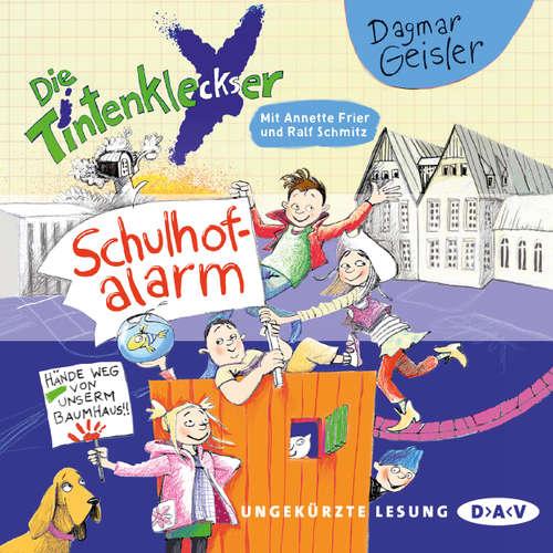Hoerbuch Die Tintenkleckser, Teil 2: Schulhof-Alarm - Dagmar Geisler - Ralf Schmitz