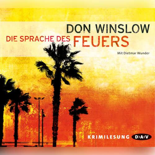 Hoerbuch Die Sprache des Feuers (Lesung) - Don Winslow - Dietmar Wunder