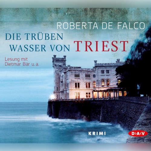 Hoerbuch Die trüben Wasser von Triest (Lesung) - Roberta De Falco - Dietmar Bär