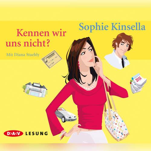 Hoerbuch Kennen wir uns nicht? (Lesung) - Sophie Kinsella - Diana Staehly