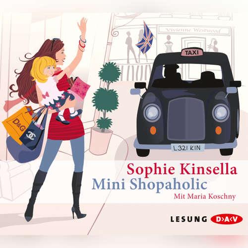 Hoerbuch Mini Shopaholic (Lesung) - Sophie Kinsella - Maria Koschny