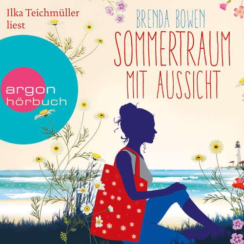 Hoerbuch Sommertraum mit Aussicht - Brenda Bowen - Ilka Teichmüller