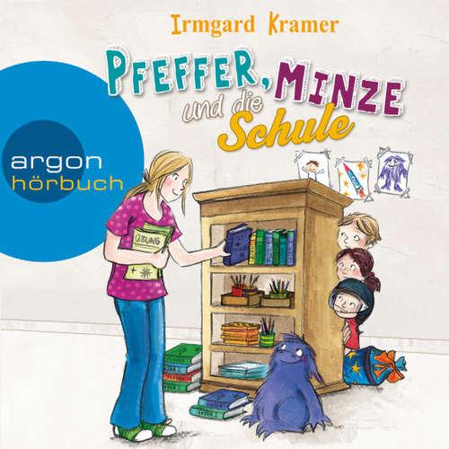 Hoerbuch Pfeffer, Minze und die Schule - Irmgard Kramer - Stefan Kaminski
