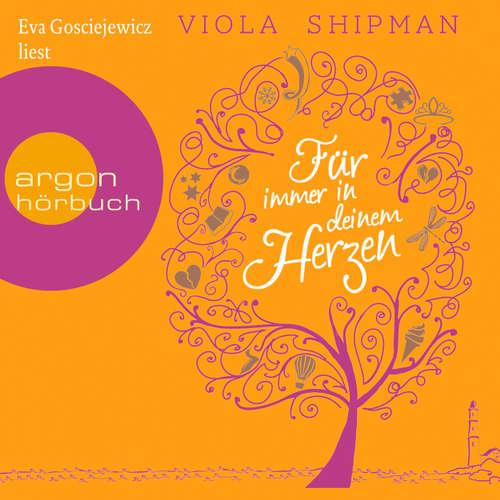 Hoerbuch Für immer in deinem Herzen - Viola Shipman - Eva Gosciejewicz
