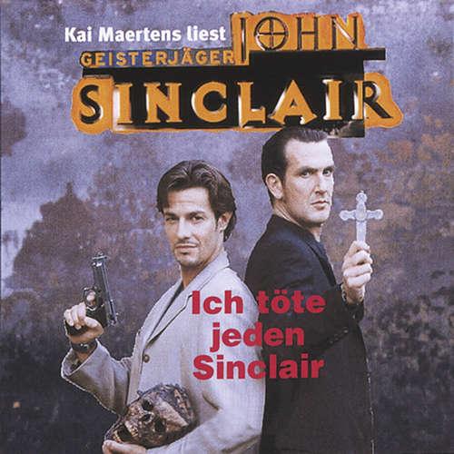 Hoerbuch John Sinclair - Ich töte jeden Sinclair - Jason Dark - Kai Maertens