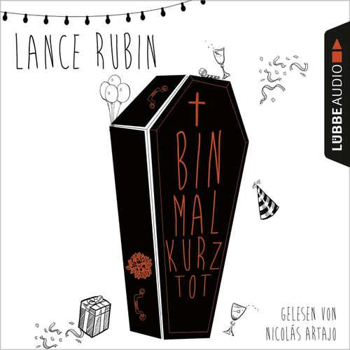 Hoerbuch Bin mal kurz tot - Lance Rubin - Nicolás Artajo
