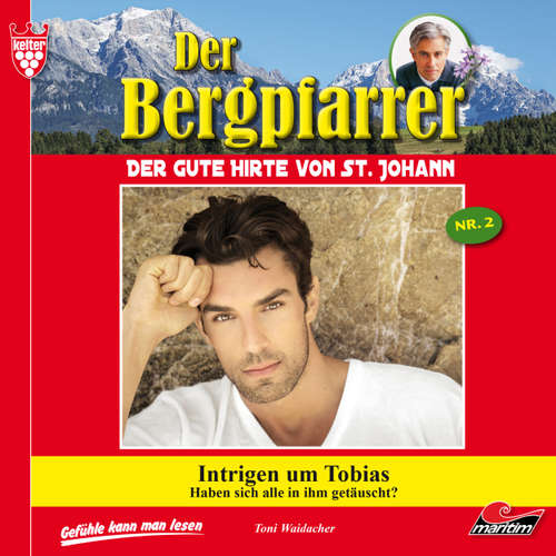 Hoerbuch Der Bergpfarrer, Folge 2: Intrigen um Tobias - Toni Waidacher - René Wagner