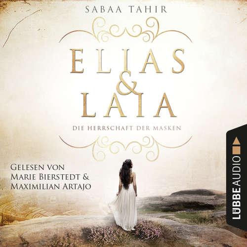 Hoerbuch Elias & Laia - Die Herrschaft der Masken - Sabaa Tahir - Maximilian Artajo