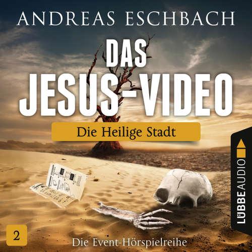Hoerbuch Das Jesus-Video, Folge 2: Die heilige Stadt - Andreas Eschbach - Till Hagen