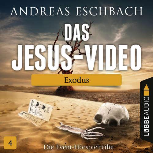 Hoerbuch Das Jesus-Video, Folge 4: Exodus - Andreas Eschbach - Till Hagen