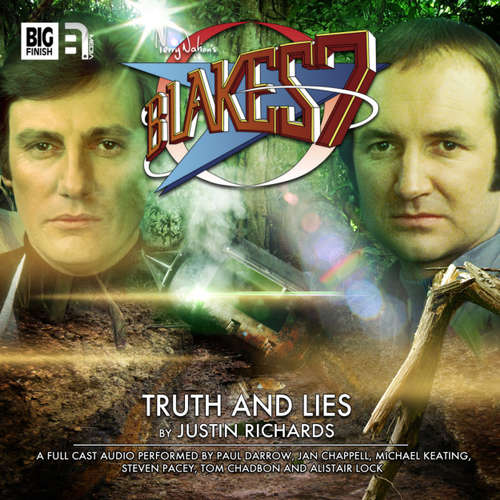 Audiobook Blake's 7, 2: The Classic Adventures, 6: Truth and Lies - Justin Richards - Paul Darrow