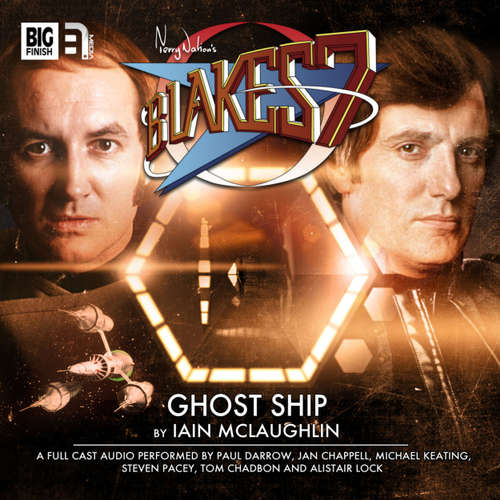 Audiobook Blake's 7, 2: The Classic Adventures, 4: Ghost Ship - Iain McLaughlin - Paul Darrow
