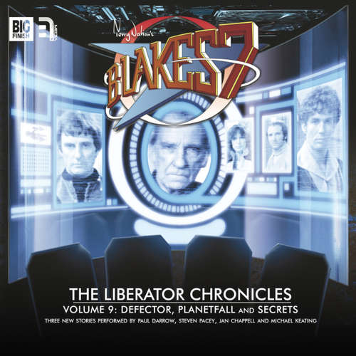 Audiobook Blake's 7, The Liberator Chronicles, Vol. 9 - Cavan Scott - Paul Darrow