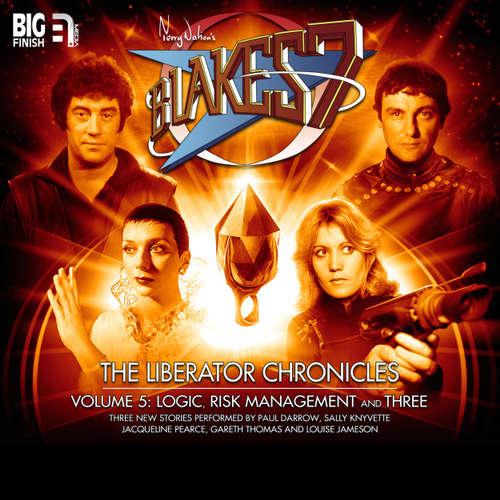 Audiobook Blake's 7, The Liberator Chronicles, Vol. 5 - Simon Guerrier - Paul Darrow