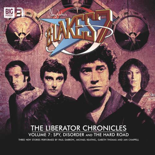 Audiobook Blake's 7, The Liberator Chronicles, Vol. 7 - Simon Guerrier - Gareth Thomas