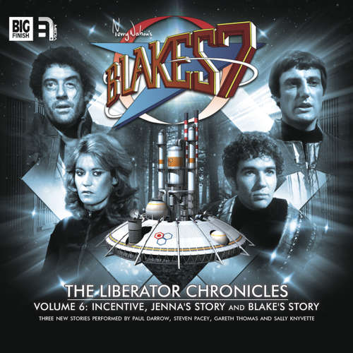 Audiobook Blake's 7, The Liberator Chronicles, Vol. 6 - Peter Anghelides - Paul Darrow