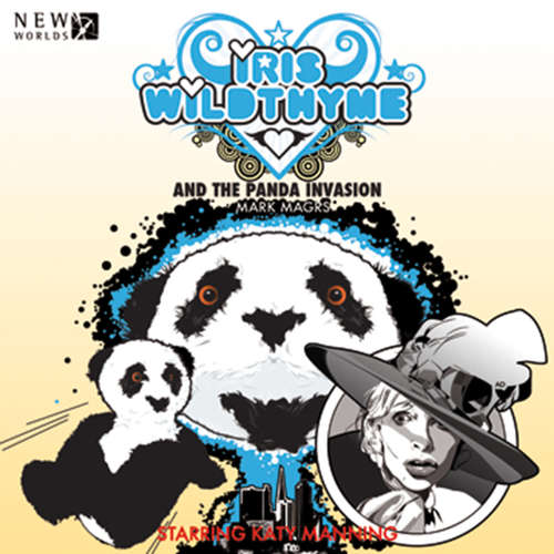 Audiobook Iris Wildthyme, Series 2, 4: The Panda Invasion - Mark Magrs - Katy Manning