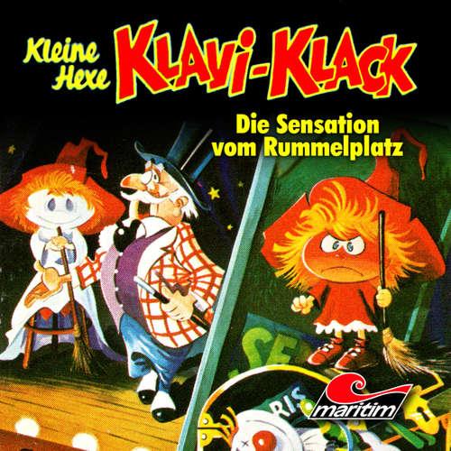 Hoerbuch Kleine Hexe Klavi-Klack, Folge 6: Die Sensation vom Rummelplatz - Joachim von Ulmann - Ursela Monn