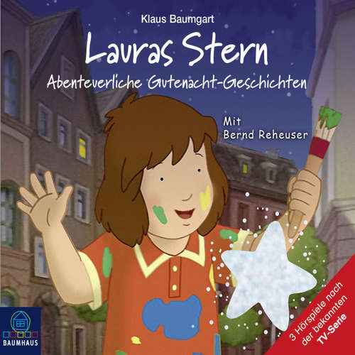 Hoerbuch Lauras Stern - Tonspur der TV-Serie, Teil 11: Abenteuerliche Gutenacht-Geschichten - Klaus Baumgart - Bernd Reheuser