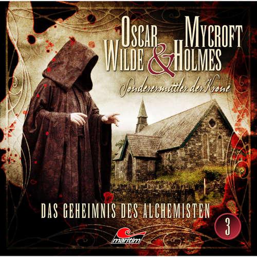 Oscar Wilde & Mycroft Holmes - Sonderermittler der Krone, Folge 3: Das Geheimnis des Alchemisten