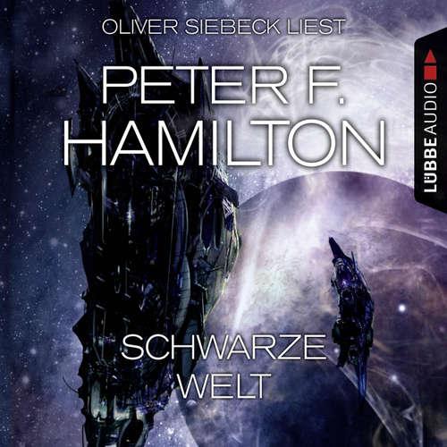 Hoerbuch Schwarze Welt - Peter F. Hamilton - Oliver Siebeck