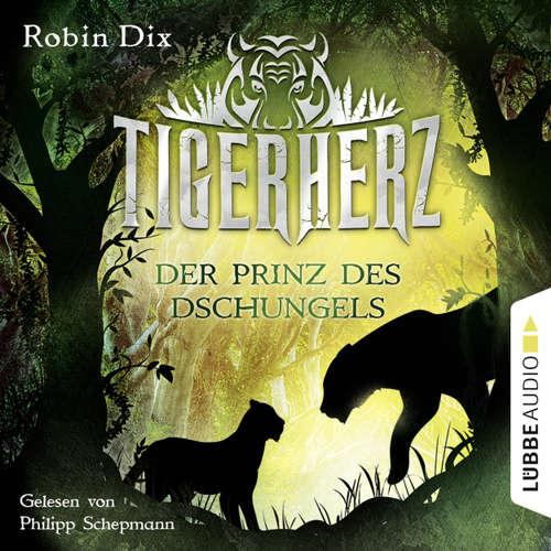 Hoerbuch Der Prinz des Dschungels - Tigerherz 1 - Robin Dix - Philipp Schepmann