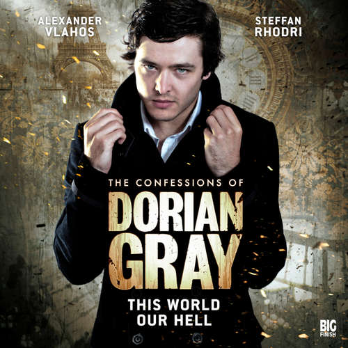Audiobook The Confessions of Dorian Gray, Series 1, 1: This World Our Hell - David Llewellyn - Alexander Vlahos