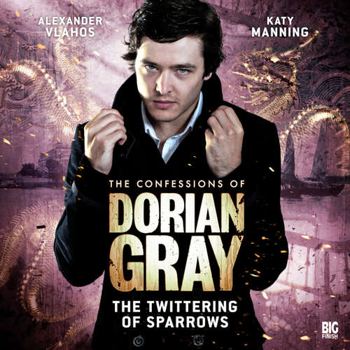 Audiobook The Confessions of Dorian Gray, Series 1, 3: The Twittering of Sparrows - Gary Russell - Alexander Vlahos
