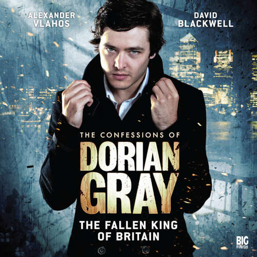 Audiobook The Confessions of Dorian Gray, Series 1, 5: The Fallen King of Britain - Joseph Lidster - Alexander Vlahos