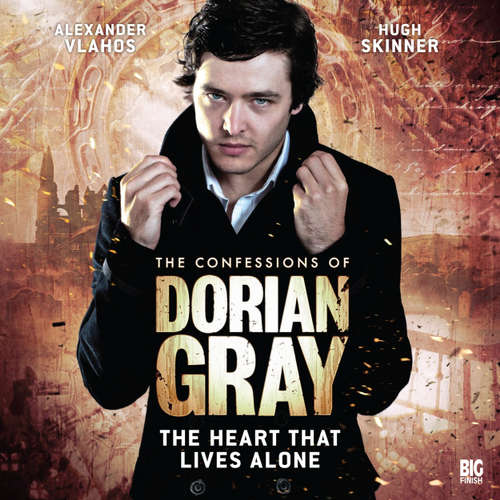 Audiobook The Confessions of Dorian Gray, Series 1, 4: The Heart That Lives Alone - Scott Handcock - Alexander Vlahos