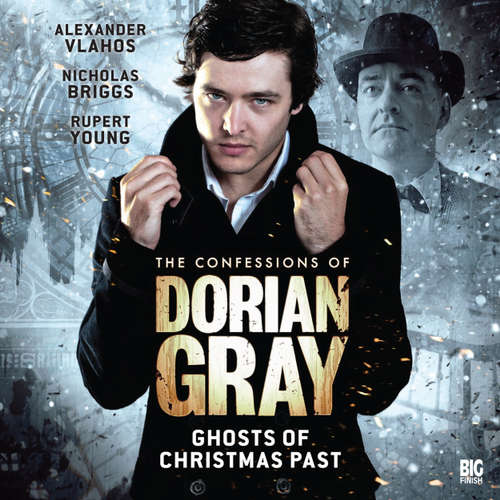 Audiobook The Confessions of Dorian Gray, Series 1, 6: Ghosts of Christmas Past - Tony Lee - Alexander Vlahos