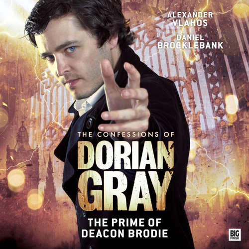Audiobook The Confessions of Dorian Gray, Series 2, 6: The Prime of Deacon Brodie - Roy Gill - Alexander Vlahos