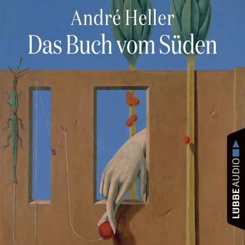Hoerbuch Das Buch vom Süden - André Heller - André Heller