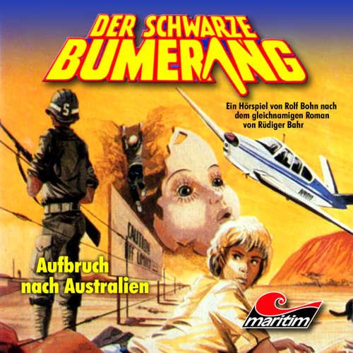 Hoerbuch Der schwarze Bumerang, Folge 1: Aufbruch nach Australien - Rüdiger Bahr - Rolf Jülich