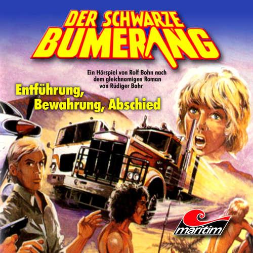 Hoerbuch Der schwarze Bumerang, Folge 3: Entführung, Bewahrung, Abschied - Rüdiger Bahr - Rolf Jülich