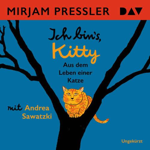 Hoerbuch Ich bin's, Kitty. Aus dem Leben einer Katze - Mirjam Pressler - Andrea Sawatzki