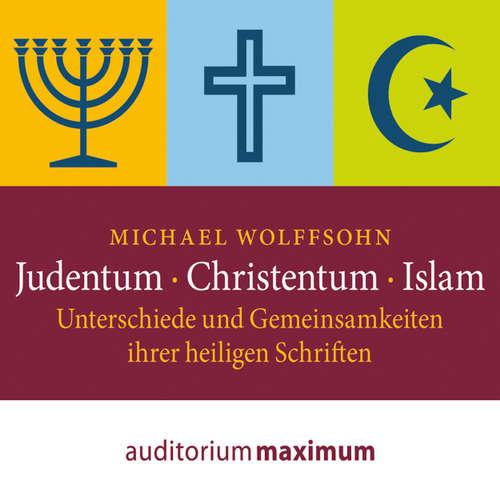 Judentum - Christentum - Islam - Unterschiede und Gemeinsamkeiten ihrer heiligen Schrift