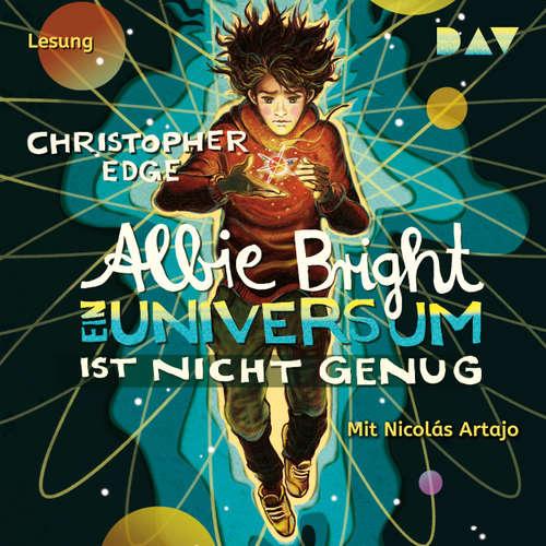 Hoerbuch Albie Bright - Ein Universum ist nicht genug - Christopher Edge - Nicolás Artajo