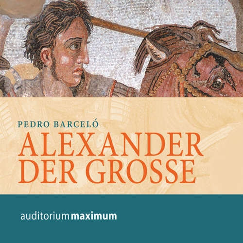 Hoerbuch Alexander der Grosse - Pedro Barceló - Wolfgang Schmidt