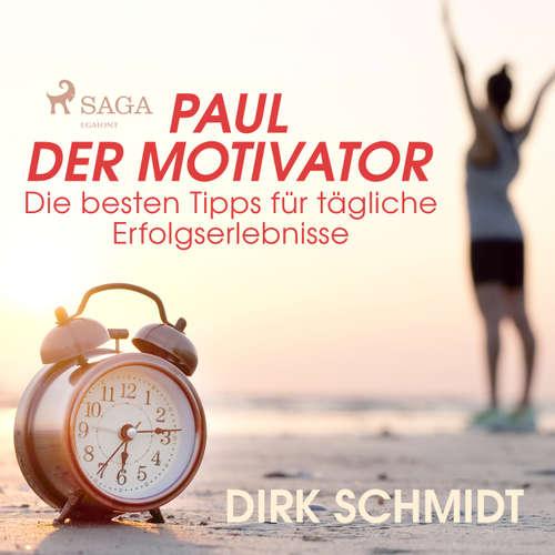 Paul der Motivator - Die besten Tipps für tägliche Erfolgserlebnisse
