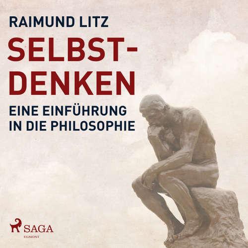 Hoerbuch Selbst-Denken - Eine Einführung in die Philosophie - Raimund Litz - Monique Marten