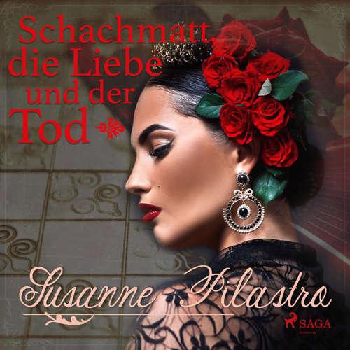 Hoerbuch Schachmatt, die Liebe und der Tod - Susanne Pilastro - Juliane Ahlemeier