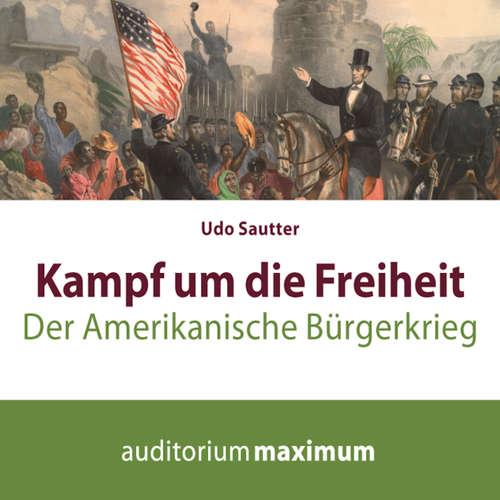 Kampf um die Freiheit - Der amerikanische Bürgerkrieg