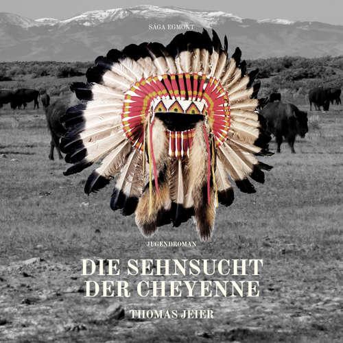 Hoerbuch Die Sehnsucht der Cheyenne - Thomas Jeier - Sanne Schnapp